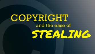 Copyright and the ease of stealing