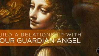 Build a Relationship with Your Guardian Angel [Audio]