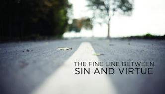 The Fine Line Between Sin and Virtue