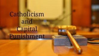 Catholicism and Capital Punishment at ATXCatholic.com