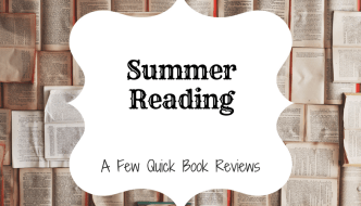 Summer Reading: A Few Quick Book Reviews