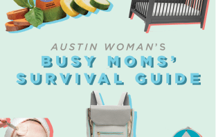Austin Woman Magazine Busy Moms' Survival Guide
