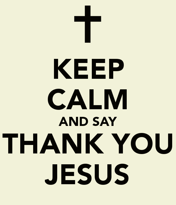 keep-calm-and-say-thank-you-jesus