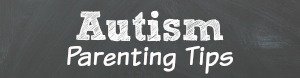 Autism Parenting Tips from an Autism Mom | Atypical Familia Lisa Quinones-Fontanez