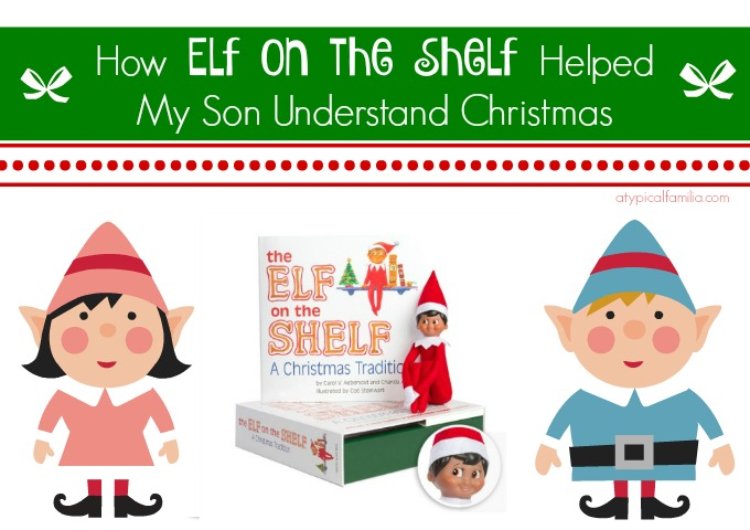 Elf on the Shelf and Autism Atypical Familia Traditions
