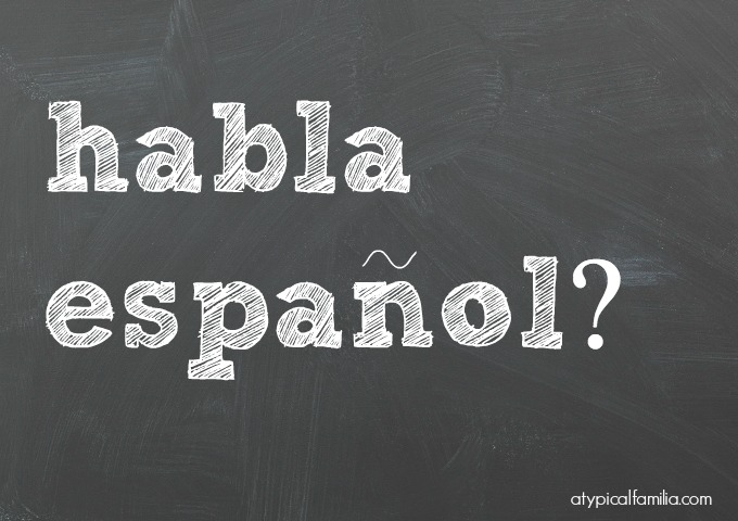 Habla Espanol Learning to Speak Spanish via Atypical Familia by Lisa Quinones Fontanez