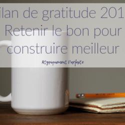 Bilan de gratitude 2018: Retenir…