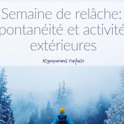 Semaine de relâche: Spontanéité et…