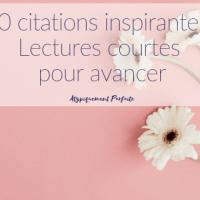 10 citations inspirantes: Lectures courtes pour avancer