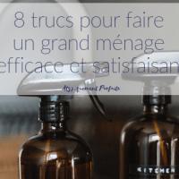 8 trucs pour faire un grand ménage efficace et satisfaisant