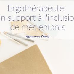 Ergothérapeute: Un support à l'inclusion…
