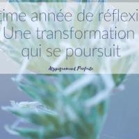 Ultime année de réflexion: Une transformation qui se poursuit