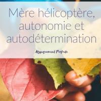 Mère hélicoptère, autonomie et autodétermination