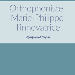 Orthophoniste, Marie-Philippe l'innovatrice