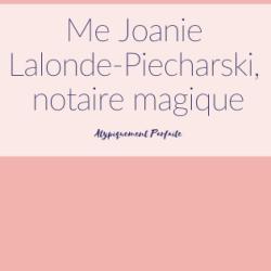 Me Joanie Lalonde-Piecharski, notaire magique