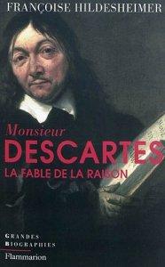 Monsieur DESCARTES - La fable de la raison