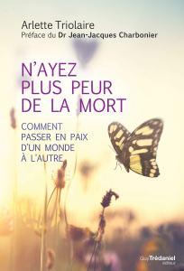 N'ayez plus peur de la mort- Arlette Triolaire
