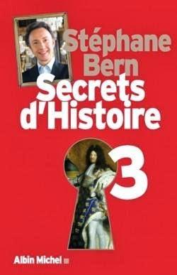 Secrets d'histoire tome 3 de Stephane BERN