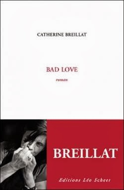 Bad Love de Catherine BREILLAT