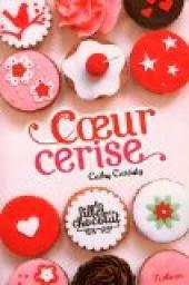 Les filles au chocolat, tome 1: coeur cerise de Cathy CASSIDY