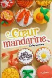 Les filles au chocolat tome 3: coeur mandarine de Cathy Cassidy