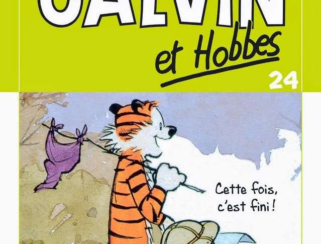 Calvin et Hobbes tome 24: Cette fois c'est fini de Bill Watterson