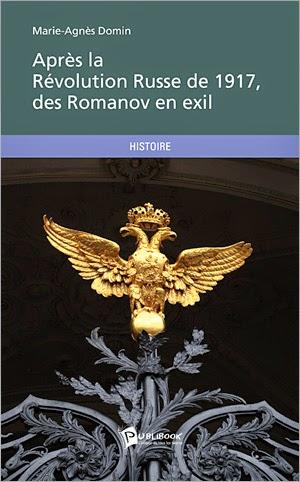 Après la révolution russe en 1917, les Romanov en exil de Marie-Agnès DOMIN