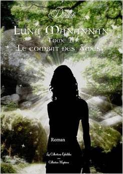 Luna Manannan tome 1: le combat des âmes de DYANE