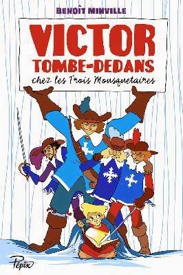 Victor Tombe-Dedans chez les Trois Mousquetaires de Benoit MINVILLE