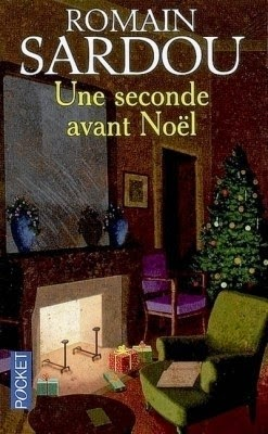 Une seconde avant Noël de Romain SARDOU
