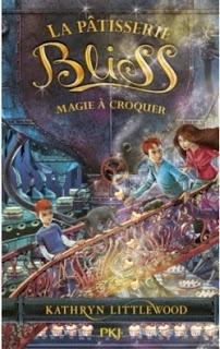 La pâtisserie Bliss: Magie à croquer de Kathryn LITTLEWOOD