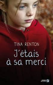 J'étais à sa merci de Tina RENTON