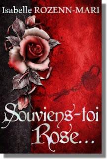 Souviens-toi Rose d'Isabelle ROZENN-MARI