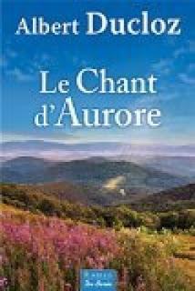 Le chant d'Aurore d'Albert DUCLOZ