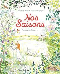 Nos saisons de Caroline PELLISSIER et Virginie ALADHIDI