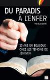 Du paradis à l'enfer: 23 ans chez les Témoins de Jéhovah de Michèle BASTIN