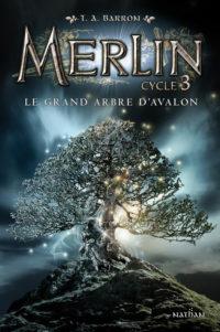 Merlin tome 9: Le grand arbre d'Avalon de T. A. BARRON