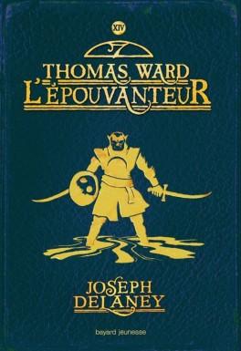 L'épouvanteur tome 14: Thomas Ward l'épouvanteur de Joseph DELANEY