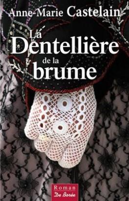 La dentellière de la brume d' Anne-Marie CASTELAIN