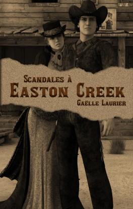 Scandales à Easton Creek de Gaëlle LAURIER