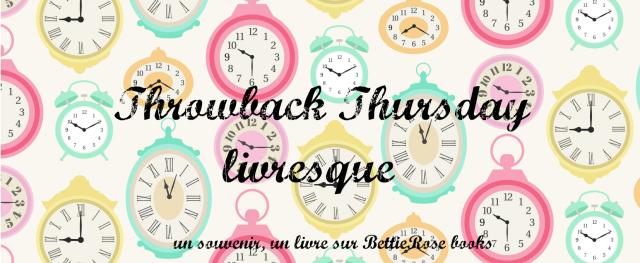 Throwback thursday livresque #31
