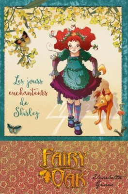 Fairy Oak tome 5: Les jours enchanteurs de Shirley d'Elisabetta GNONE