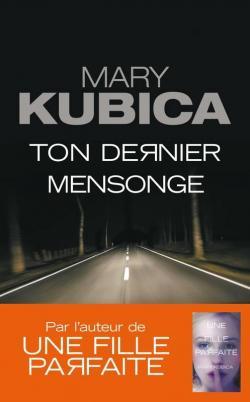 A paraître: Ton dernier mensonge – Mary Kubica