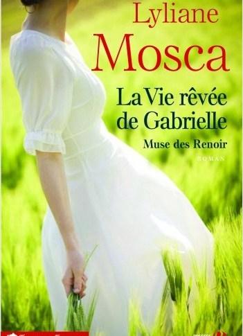 La vie rêvée de Gabrielle de Lyliane MOSCA