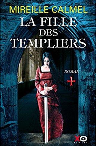La fille du templier tome 1 de Mireille CALMEL