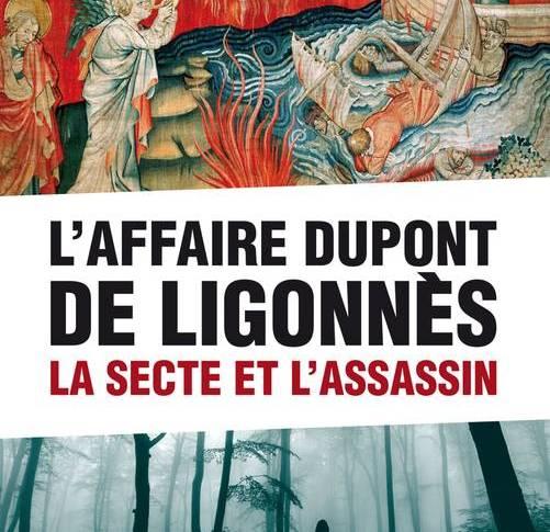 L'affaire Dupont de Ligonnès: La secte et l'assassin de Guy HUGNET