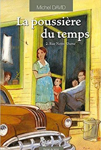 La poussière du temps tome 2: Rue Notre-Dame de Michel DAVID