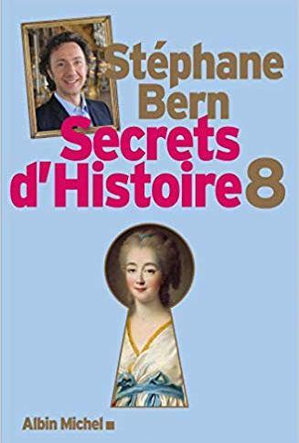 A paraître: Secrets d'histoire tome 8 de Stéphane Bern