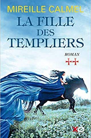 La fille du templier tome 2 de Mireille CALMEL