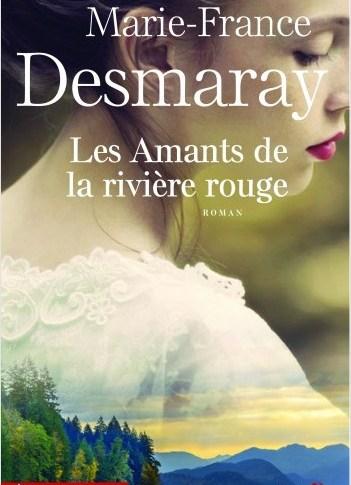 A paraître: Les Amants de la rivière rouge de Marie-France DESMARAY
